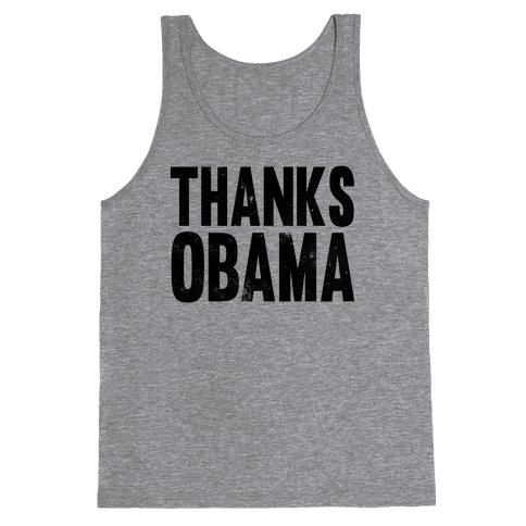 Thanks Obama. Tank Top