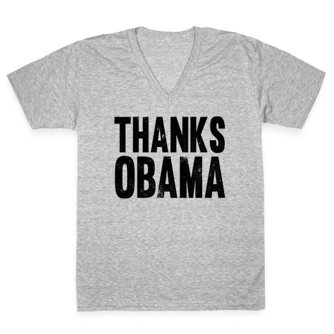 Thanks Obama. V-Neck Tee Shirt
