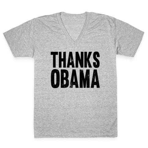 Thanks Obama. V-Neck Tee Shirt