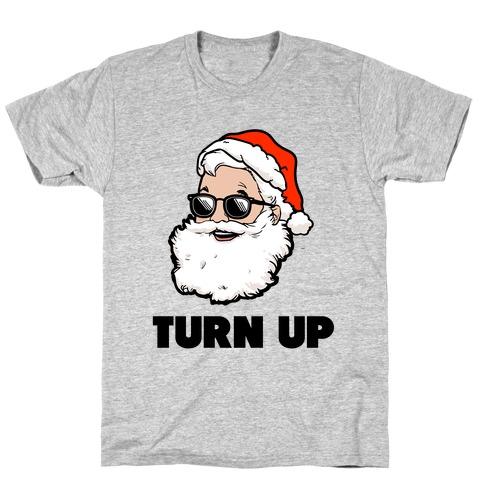 Turn Up (Santa) T-Shirt