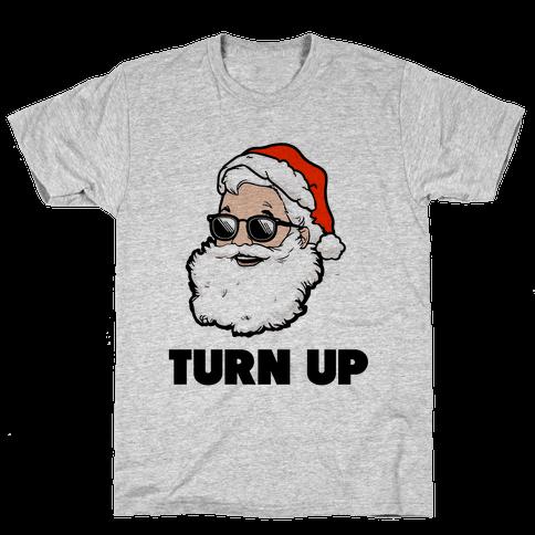 Turn Up (Santa) Mens T-Shirt