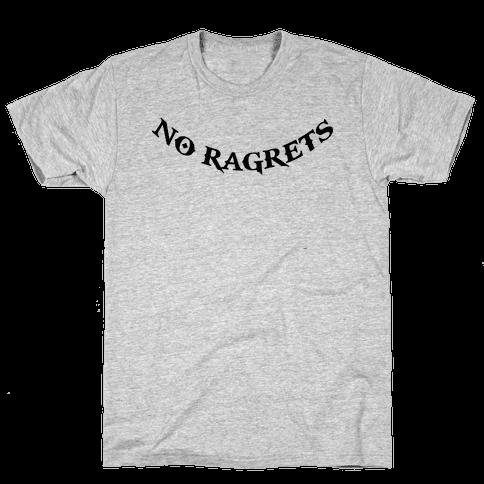 No Ragrets Mens T-Shirt