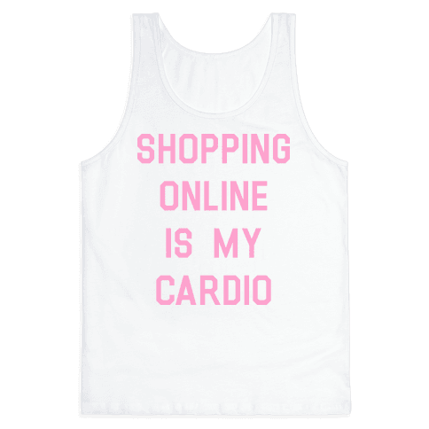 Shopping Online is My Cardio