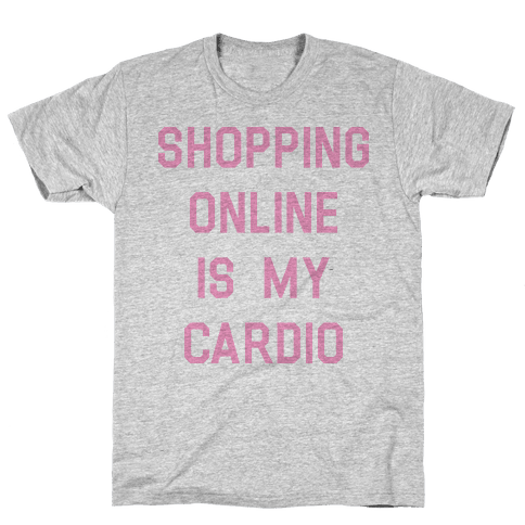 Shopping Online is My Cardio Mens T-Shirt