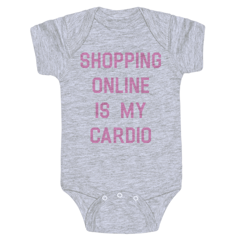 Shopping Online is My Cardio Baby Onesy