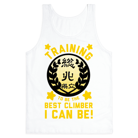 Training to Be the Best Climber I Can Be Tank Top