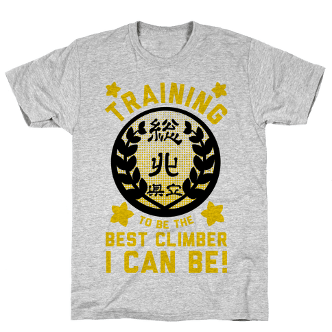 Training to Be the Best Climber I Can Be Mens T-Shirt