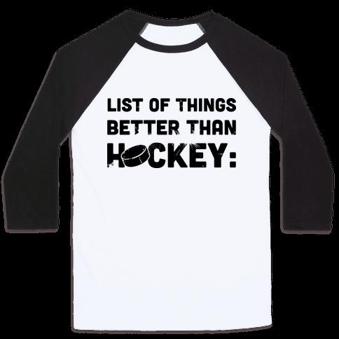 List of Things Better Than Hockey: Nothing Baseball Tee