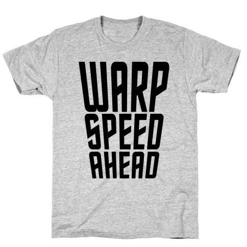 Warp Speed Ahead T-Shirt