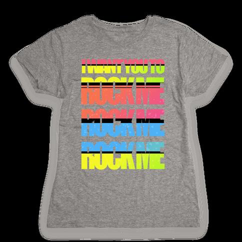 Rock Me Womens T-Shirt