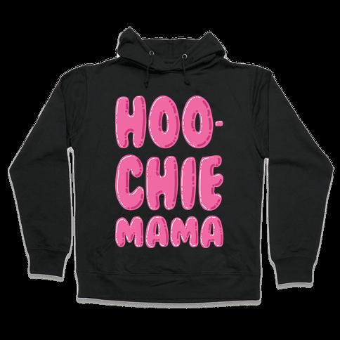 Hoochie Mama Hooded Sweatshirt