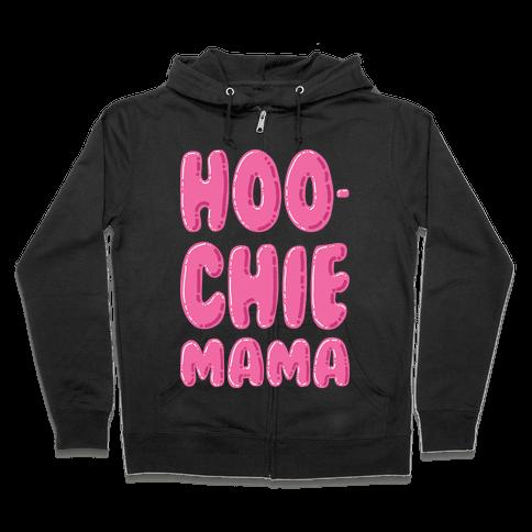 Hoochie Mama Zip Hoodie