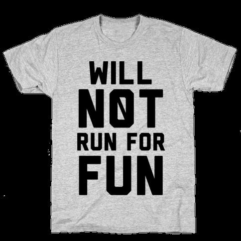 Will Not Run for Fun Mens T-Shirt