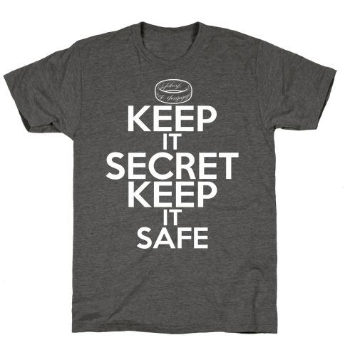 Keep It Secret Keep it Safe T-Shirt