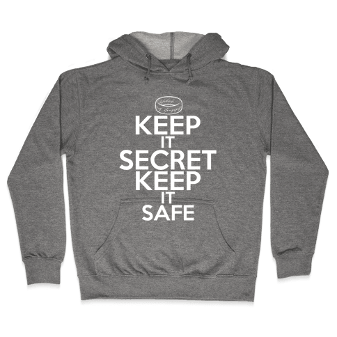 Keep It Secret Keep it Safe Hooded Sweatshirt