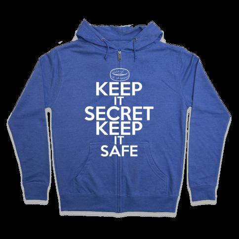 Keep It Secret Keep it Safe Zip Hoodie
