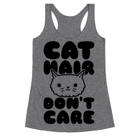 Cat Hair Don't Care Racerback Tank Top