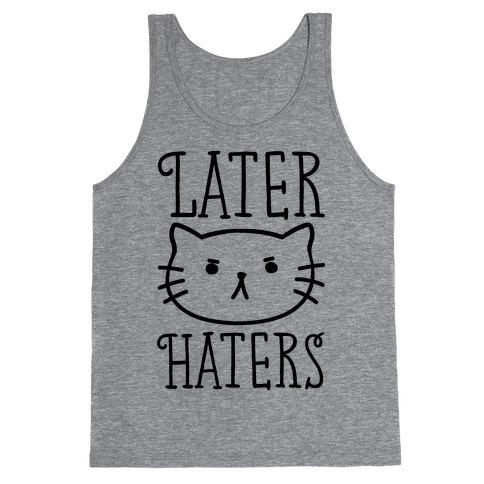 Later Haters Tank Top