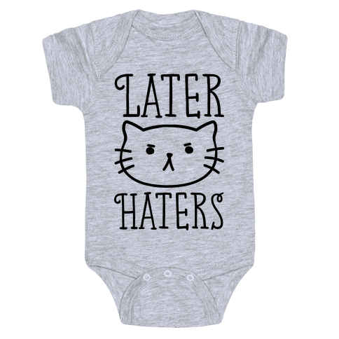 Later Haters Baby Onesy