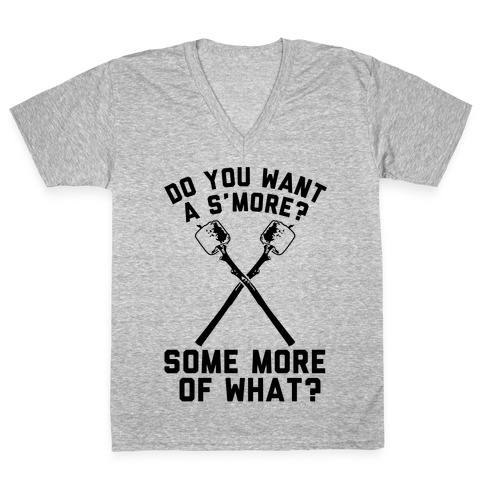 Do You Want a S'more? V-Neck Tee Shirt