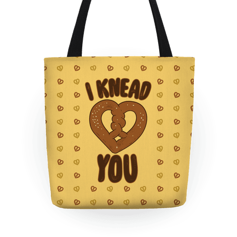 I Knead You Tote