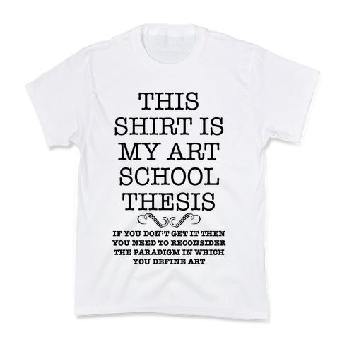 Art School Thesis Kids T-Shirt