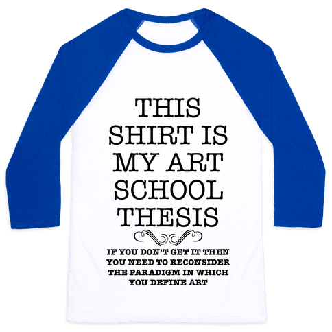 Art School Thesis Baseball Tee