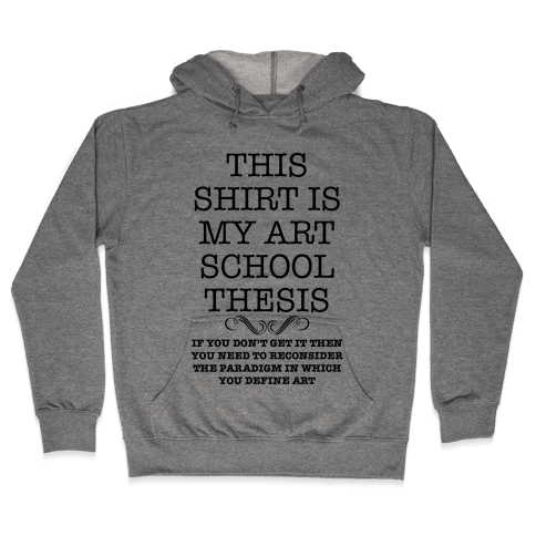 Art School Thesis Hooded Sweatshirt