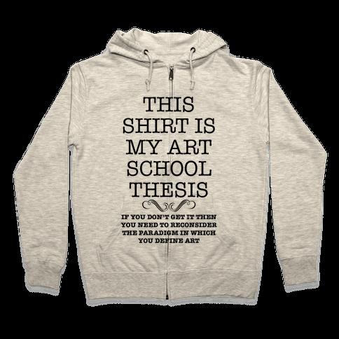 Art School Thesis Zip Hoodie