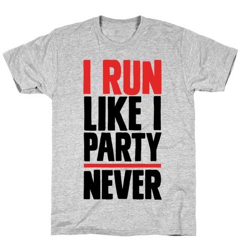 I Run Like I Party Mens T-Shirt