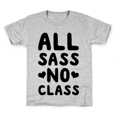 All Sass No Class Kids T-Shirt