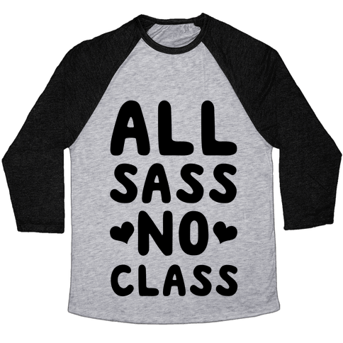 All Sass No Class Baseball Tee