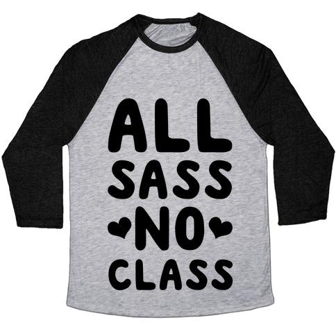 All Sass No Class Baseball Tee