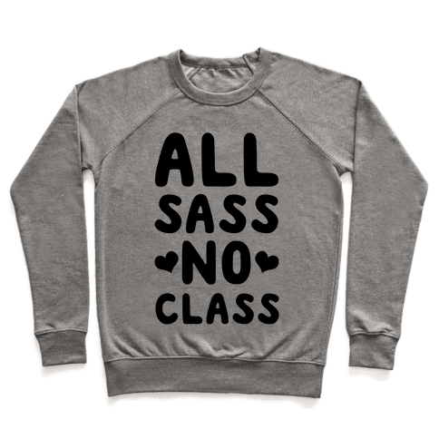All Sass No Class Pullover