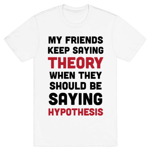 Theory VS Hypothesis Mens T-Shirt