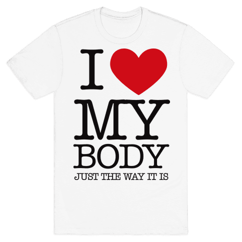 I Heart My Body Mens T-Shirt