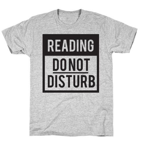 Do Not Disturb (Reading) T-Shirt