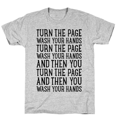 Turn The Page, Wash Your Hands T-Shirt