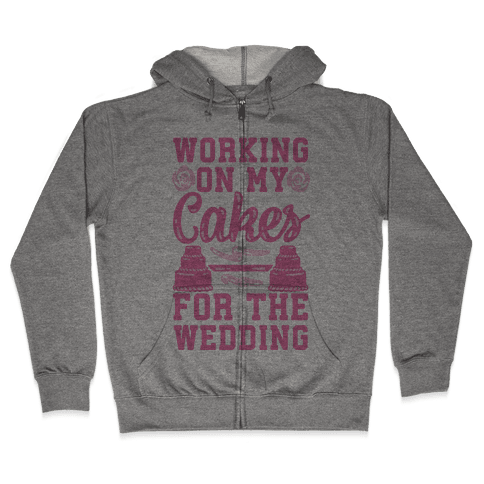 Working On My Cakes For The Wedding Zip Hoodie