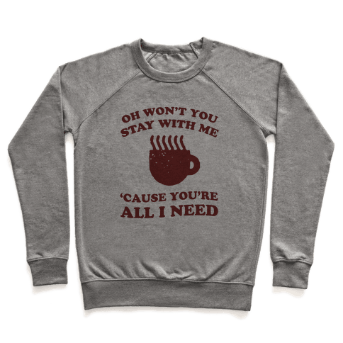 Won't You Stay With Me Coffee Pullover