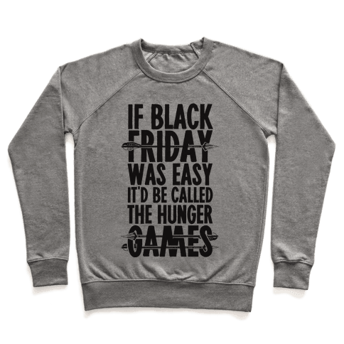 If Black Friday Was Easy It'd Be Called The Hunger Games Pullover