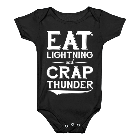 Eat Lightning And Crap Thunder Baby Onesy