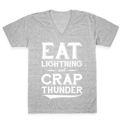 Eat Lightning And Crap Thunder V-Neck Tee Shirt