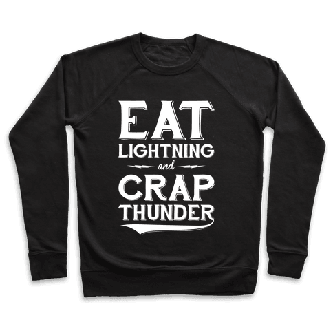 Eat Lightning And Crap Thunder Pullover