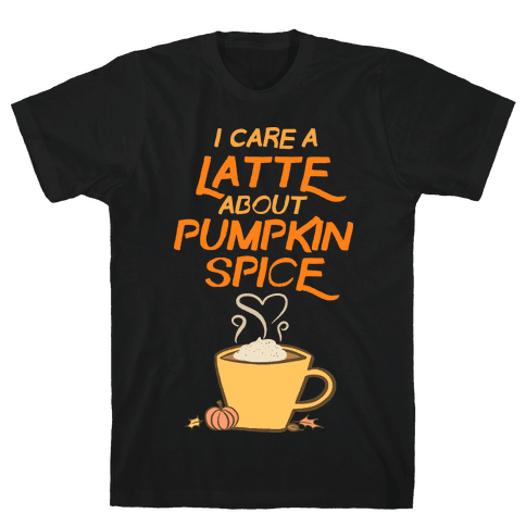 I Care a Latte (Pumpkin Spice) Mens T-Shirt