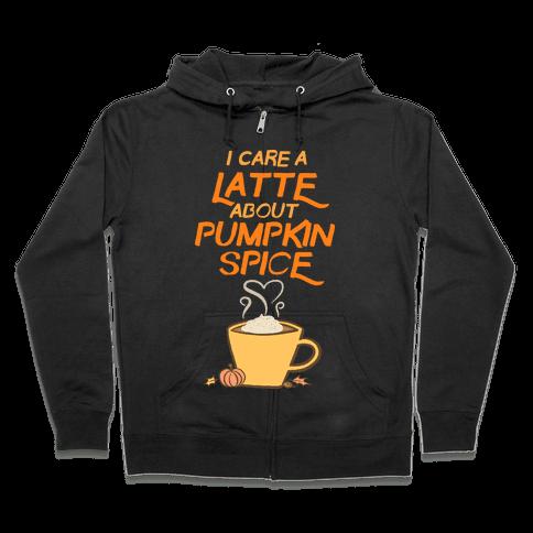 I Care a Latte (Pumpkin Spice) Zip Hoodie