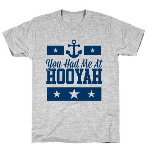 You Had Me At HOOYAH Mens T-Shirt