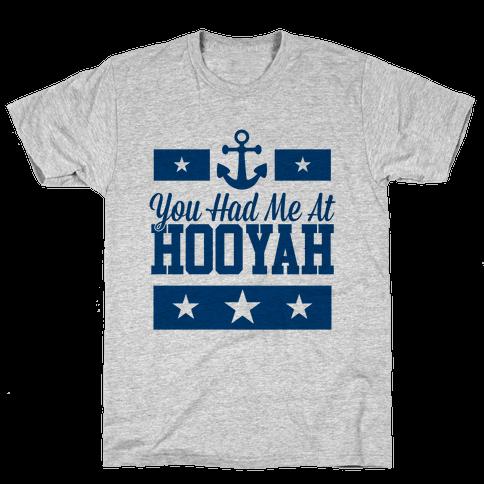 You Had Me At HOOYAH Mens T-Shirt