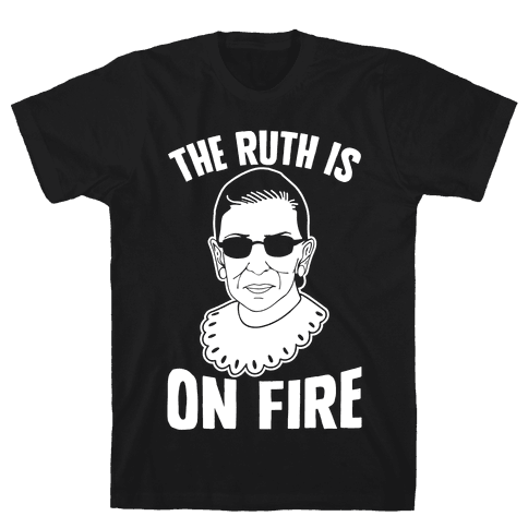 The Ruth Is On Fire Mens T-Shirt