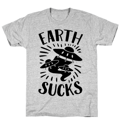 Earth Sucks Mens T-Shirt